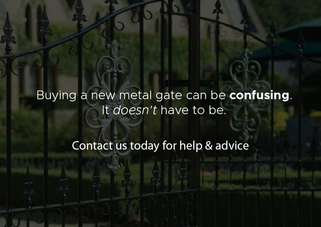 Buying a new gate can be confusing. It does not have to be. Contact us now for help and advice